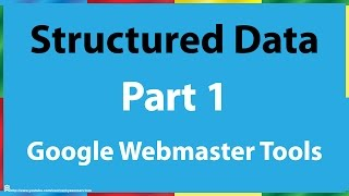 Thumbnail of YouTube video: Google Webmaster Tools Structured Data Part 1